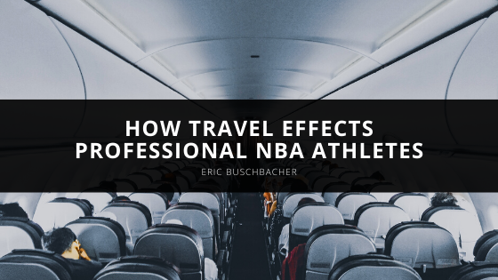 Eric Buschbacher on How Travel Effects Professional NBA Athletes